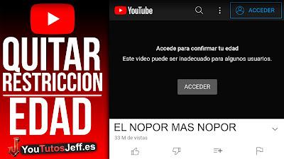 quitar restriccion de edad youtube