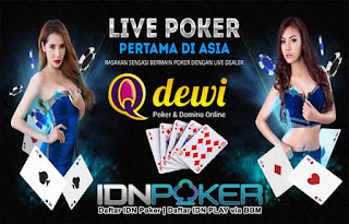 Tips Bermain Judi Live Poker Online Server IDN QDewi.net