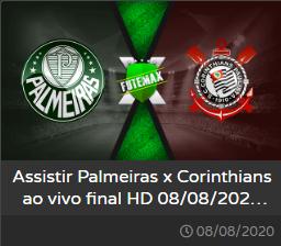 PALMEIRAS X CORINTHIANS 08/08/2020 FINAL DO PAULISTÃO AO VIVO COM IMAGEM - LINK DA F U T M A X