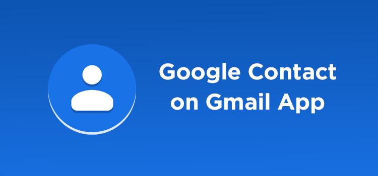 Google Contact Gmail App