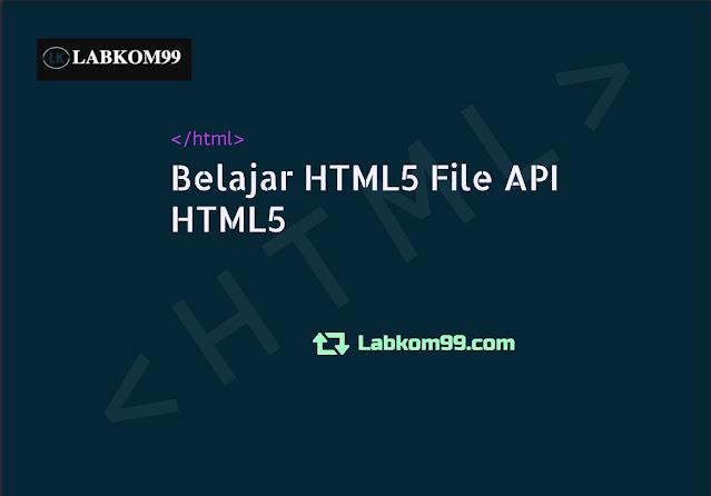 Belajar HTML5 File API HTML5