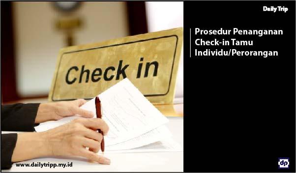 cara check in hotel, prosedur penanganan tamu check in hotel, penanganan check in tamu individu atau perorangan, prosedur check in hotel singkat, jam check in hotel