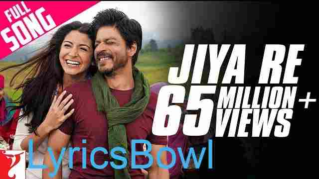 Jiya Re Lyrics - Jab Tak Hai Jaan | LyricsBowl