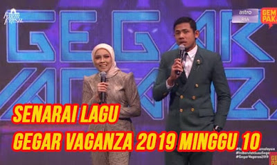 Senarai Lagu Gegar Vaganza 2019 Minggu 10 (GV6).