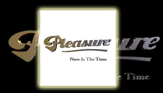 Pleasure - Now Is The Time 2019