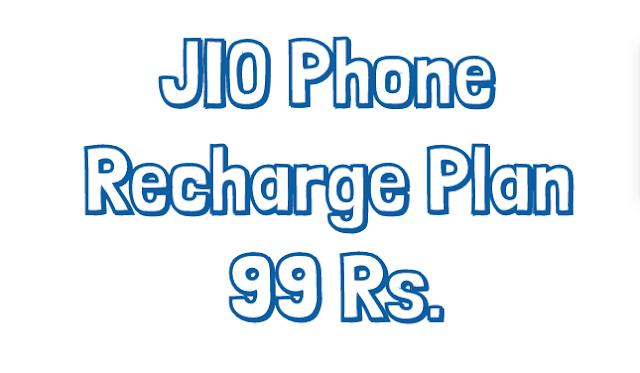 JIO Phone Recharge Plan 99