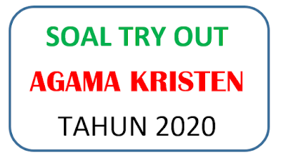 Soal Try Out Kristen Protestan Blog Paperplane
