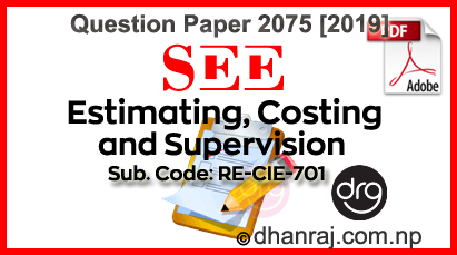 Estimating-Costing-And-Supervision-Question-Paper-2075-2019-RE-CIE701-SEE-DOWNLOAD