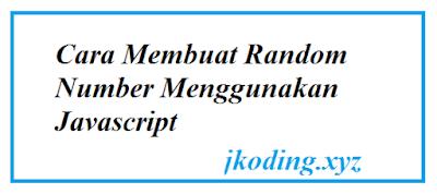 Cara Membuat Random Number Menggunakan Javascript