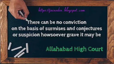 No conviction on the basis of surmises and conjectures or suspicion howsoever grave it may be