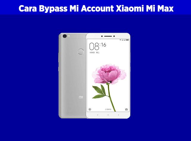 cara bypass mi account atau bypass mi cloud xiaomi mi max