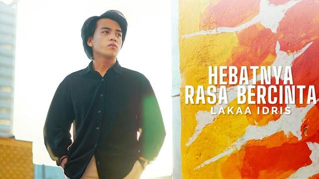 Lirik lagu Lakaa Idris Hebatnya Rasa Bercinta