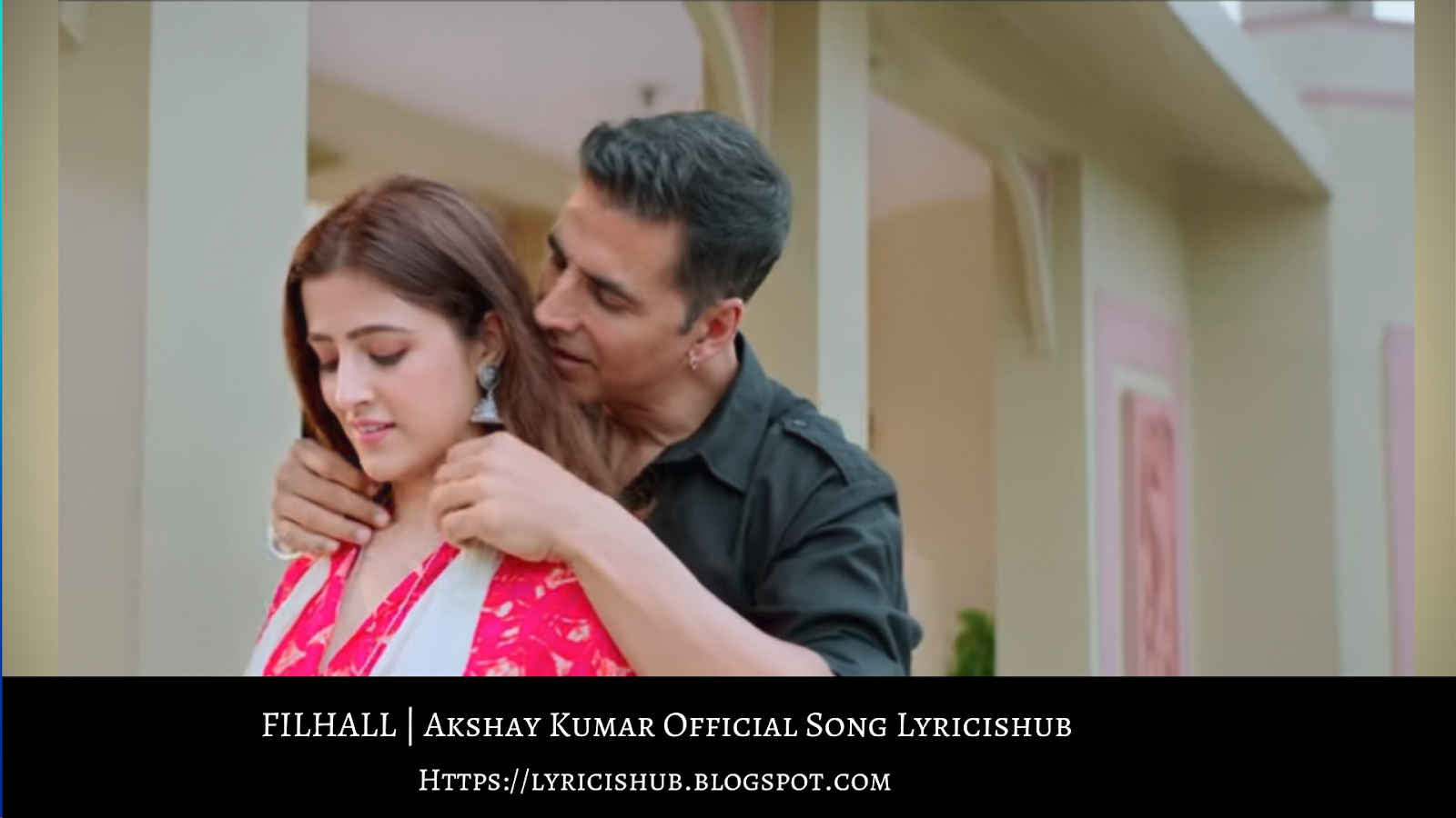 FILHALL | Akshay Kumar Official Song Lyricishub