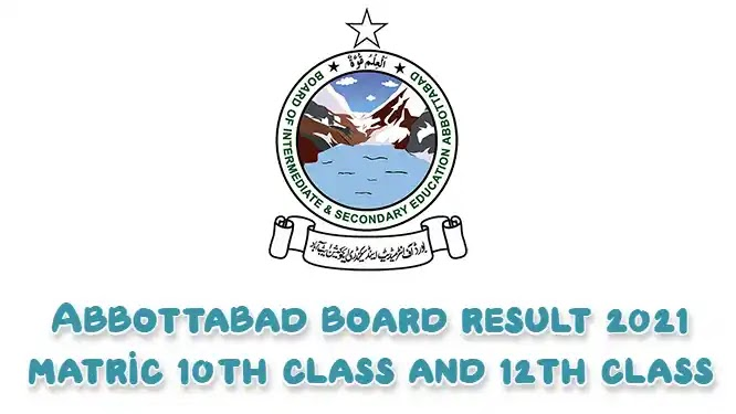 Abbottabad board result 2021 matric 10th class and 12th class