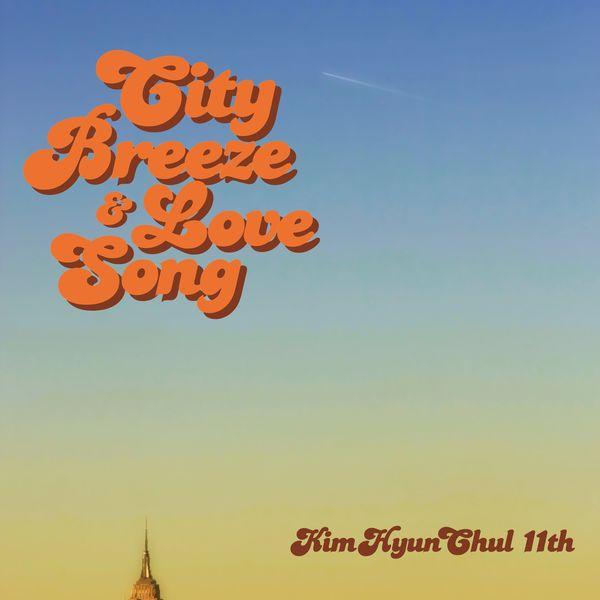 Kim Hyun Chul – City Breeze & Love Song – EP