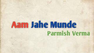 Aam Jahe Munde Video Status download