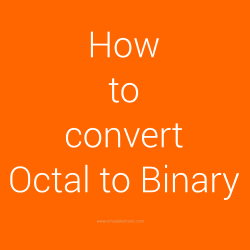 School electronic: Octal to binary conversion method with