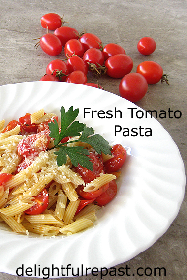 Fresh Tomato Pasta - a quick and easy main dish / www.delightfulrepast.com