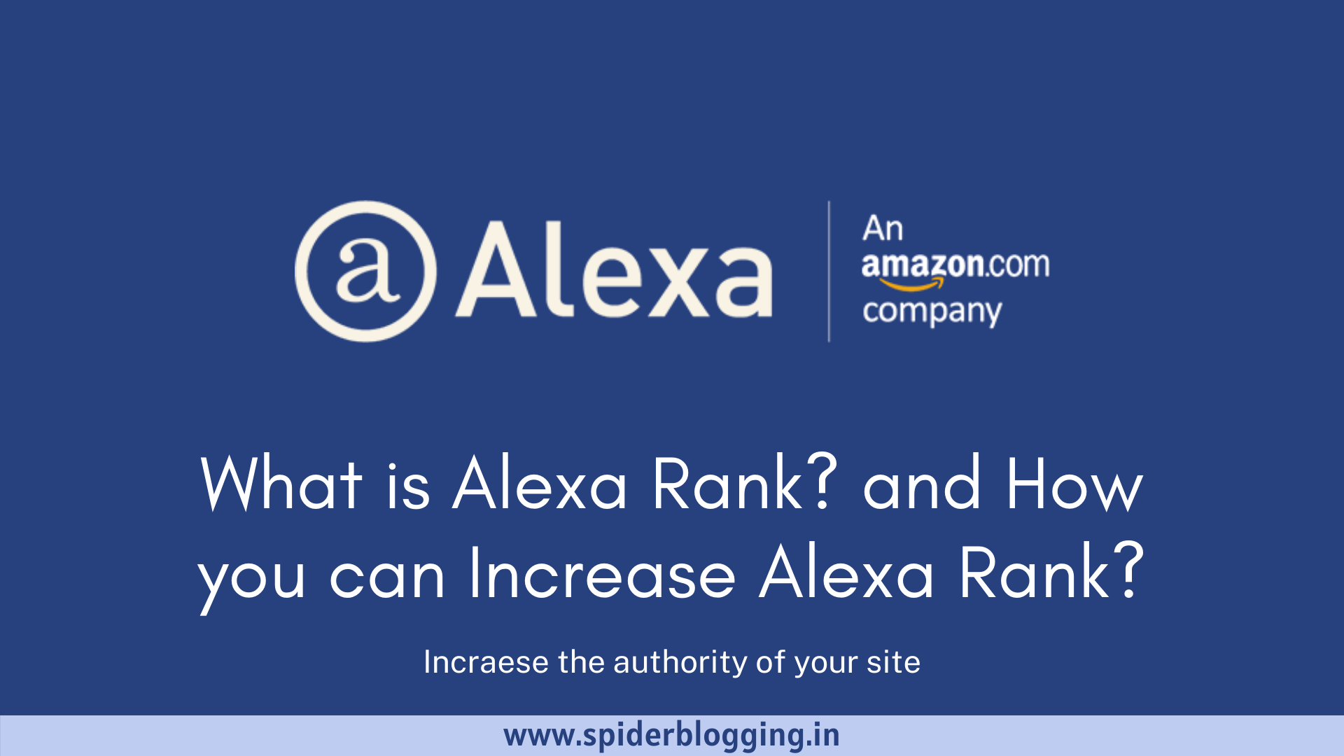 What is Alexa Rank and How you can Increase Alexa Rank? - Spider Blogging