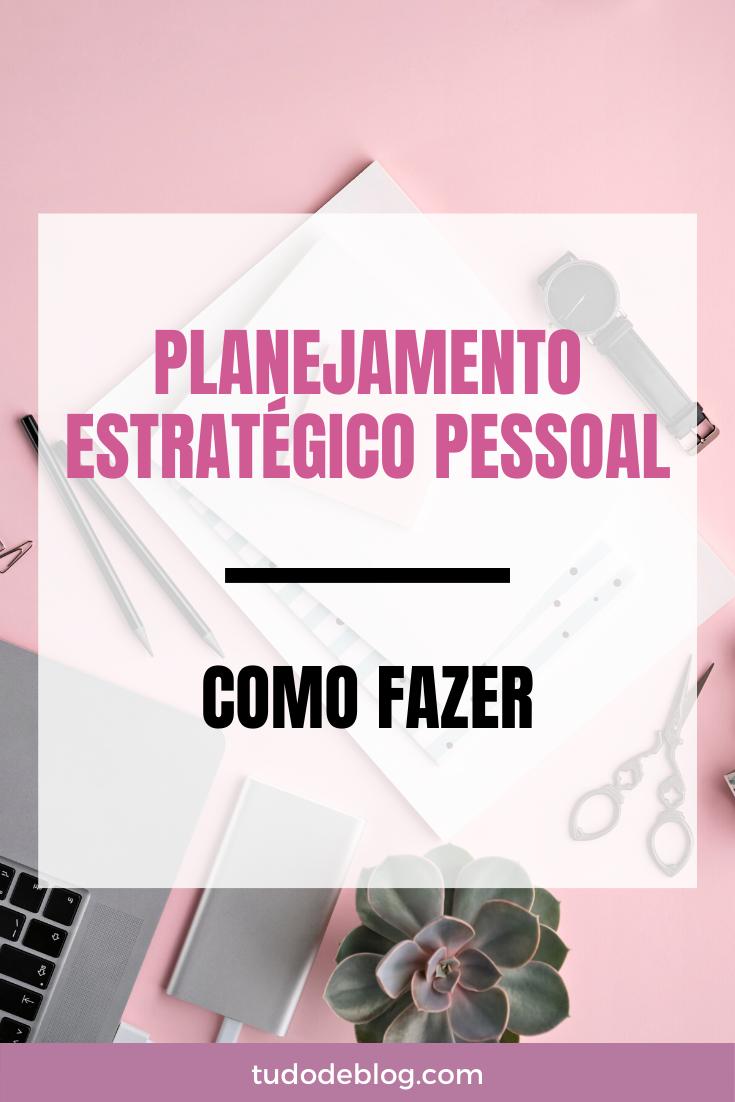 Planejamento estratégico pessoal | Como fazer