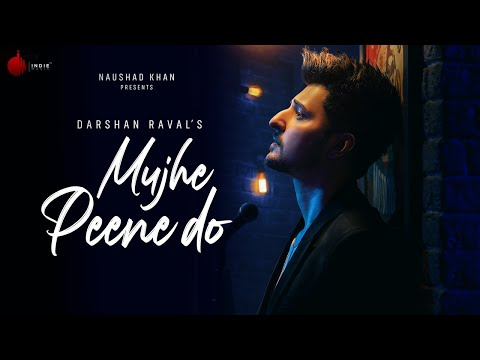 MUJHE PEENE DO (मुजे पेने दो) LYRICS – DARSHAN RAVAL