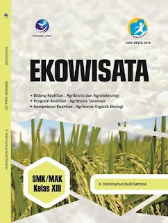 Ekowisata, Bidang Keahlian Agribisnis dan Agroteknologi, Program Keahlian: Agribisnis Tanaman, Kompetensi Keahlian: Agribisnis Organik Ekologi SMK/MAK Kelas XIII