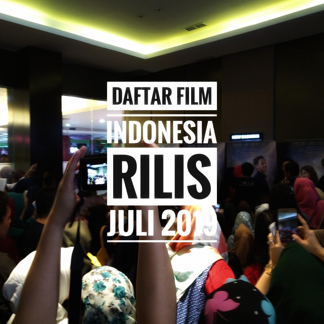 Daftar Film Indonesia yang Rilis Bulan Juli 2019