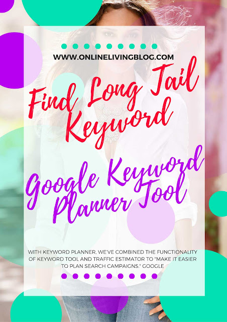 How To Find Long Tail Keywords Using Google Keyword Planner Tool