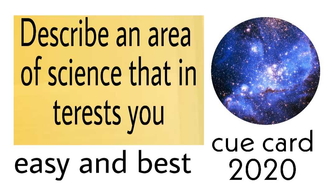 Describe an area of  science that interests you