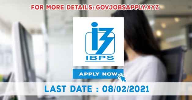 IBPS Job Recruitment Notification Details 2021 | Last Date 08th February 2021