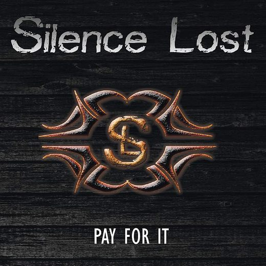 SILENCE LOST - Pay For It (2016) full