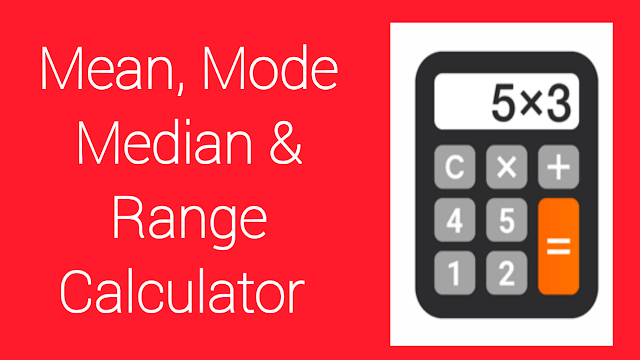 Mean, median, Mode and range calculator