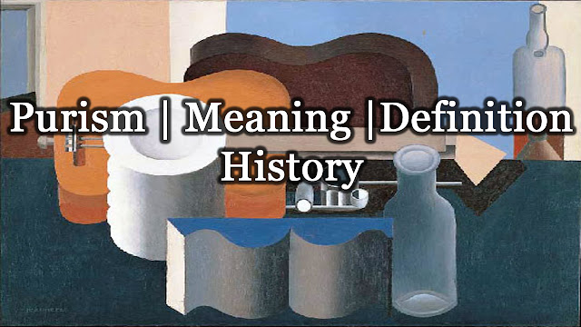 Purism | Meaning | Definition | History