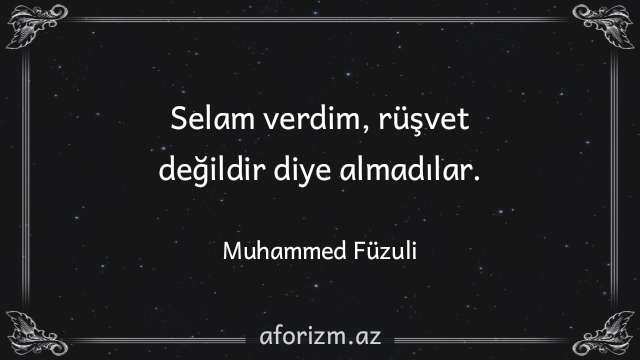 muhammed-fuzuli-guzel-anlamli-sozler-menali-aforizmler-selam