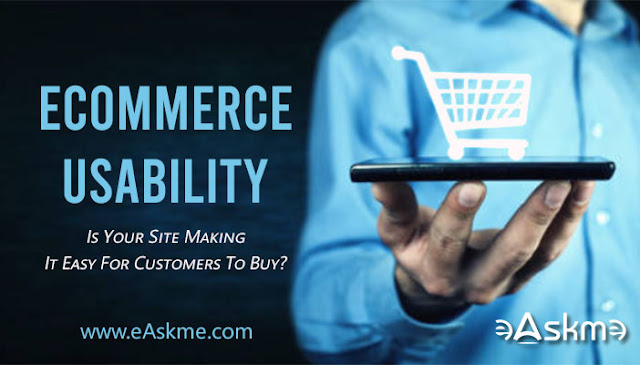 Ecommerce Usability – Is Your Site Making It Easy For Customers To Buy: eAskme
