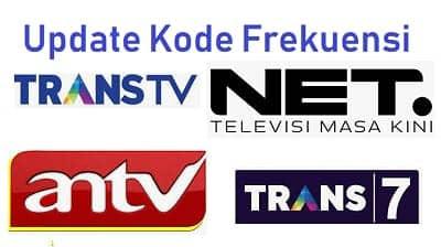 Frekuensi Trans Tv, Trans7, Antv Dan Net Tv Terbaru