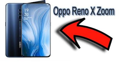 مميزات وعيوب هاتف من الالف الى الياء   Oppo Reno 10X Zoom