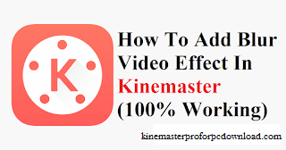 How to Use Blur Effect in Kinemaster