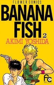 """Banana Fish"" de Akimi Yoshida."