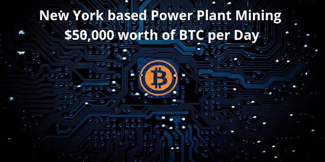 New York based Power Plant Mining $50,000 worth of BTC per Day