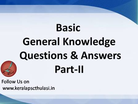 Basic General Knowledge Questions and Answers - Part 2- Kerala Psc Thulasi