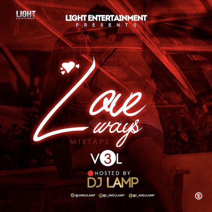 DJ Lamp Love Ways Mixtape Download