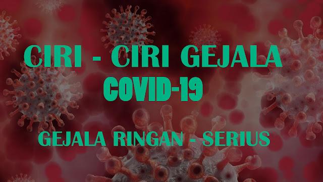 Ciri - Ciri Covid-19