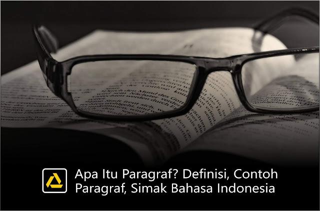 Apa Itu Paragraf? Definisi, Contoh Paragraf, Simak Bahasa Indonesia