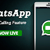 Finally! WhatsApp's Video Calling Feature has arrived