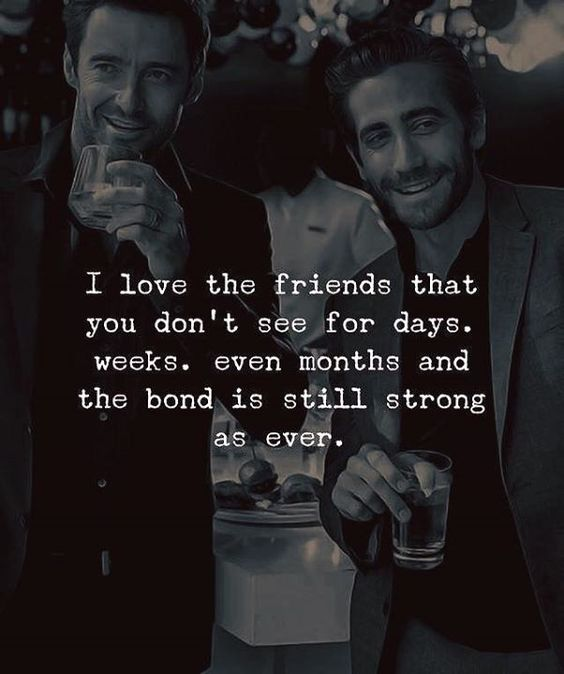 friends with strong bond even not see for months