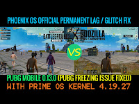 Phoenix OS Official PUBG Mobile 0.13.0 Permanently Fix Lag / Glitch / Bugs (PUBG Freezing Issue Fix)