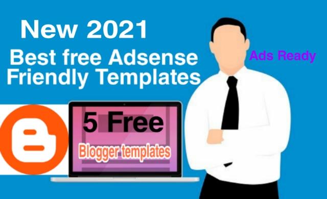 Free Blogger Templates 2021 I Best 5 Free Responsive SEO Ready Blogger Templates 2021