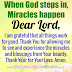 MIRACLES HAPPEN WHEN GOD STEPS IN