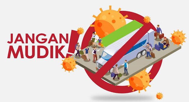 Penyebab Mudik Dilarang Ketika Pandemi Virus Corona